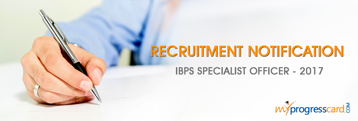 IBPS Specialist Officer Exam 2016 – 2017