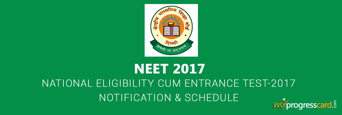 NEET 2017 Entrance Exam Notification and Schedule