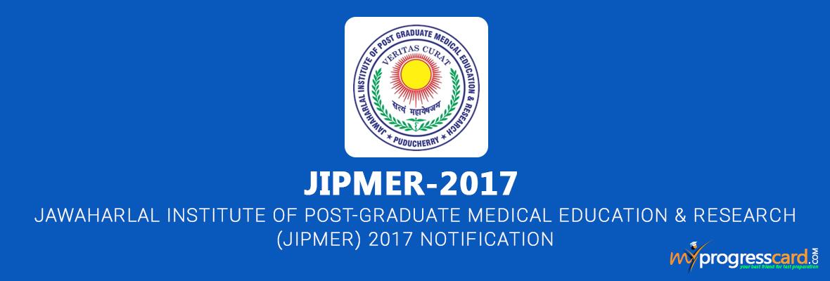 Jawaharlal Institute Of Post-Graduate Medical Education & Research(JIPMER) 2017 Notification