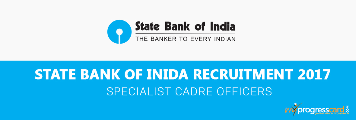 SBI 2017 NOTIFICATION FOR SPECIALIST CADRE OFFICERS
