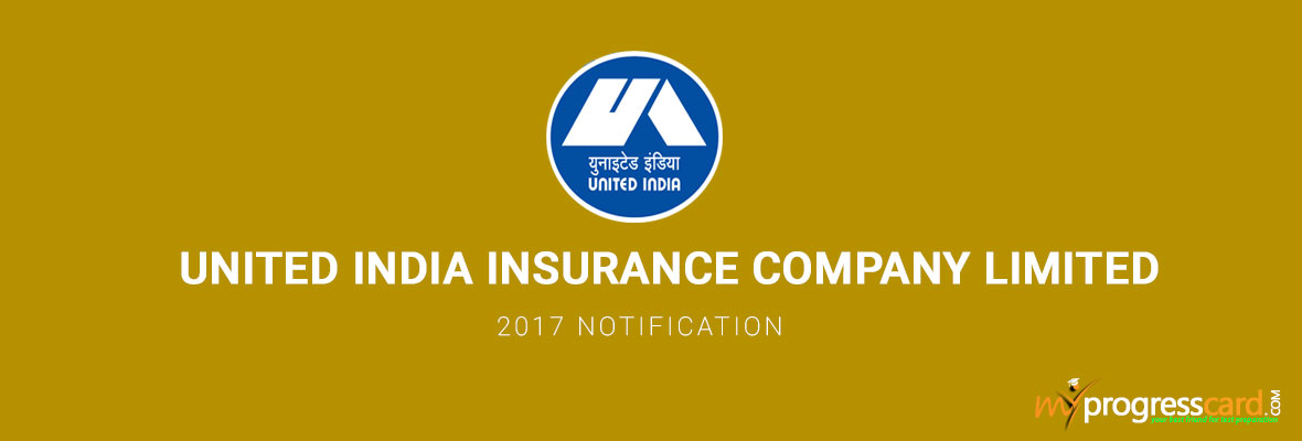 UNITED INDIA INSURANCE COMPANY LIMITED 2017 NOTIFICATION
