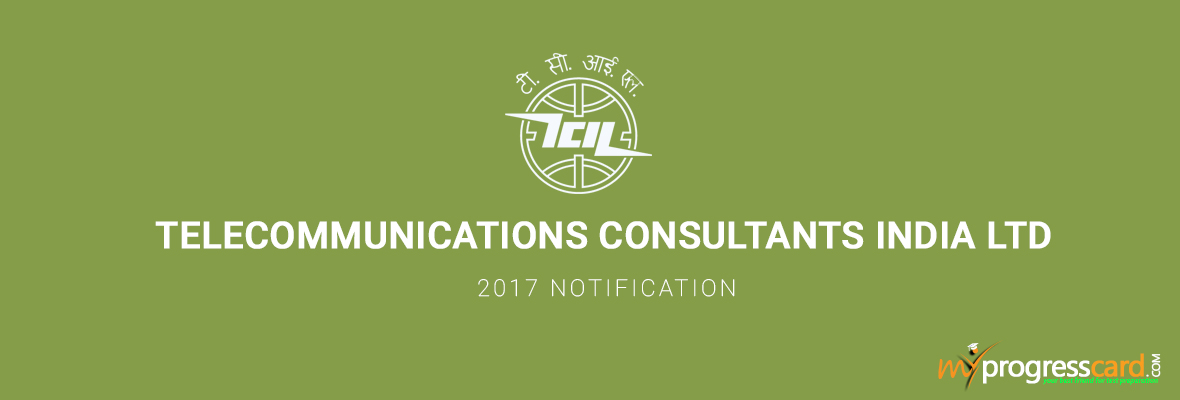 TELECOMMUNICATIONS CONSULTANTS INDIA LTD 2017 NOTIFICATION