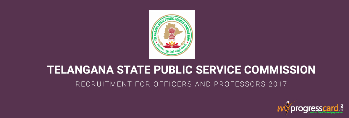 TSPSC RECRUITMENT FOR OFFICERS AND PROFESSORS 2017