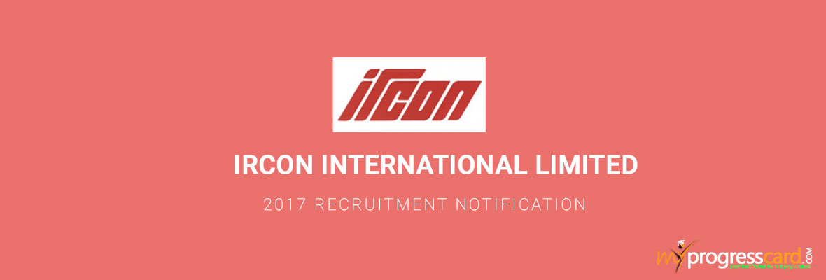 IRCON INTERNATIONAL LIMITED 2017 RECRUITMENT NOTIFICATION