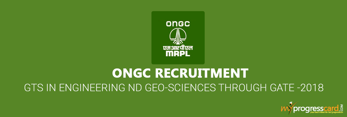 ONGC RECRUITMENT OF GTS IN ENGINEERING AND GEO-SCIENCES THROUGH GATE -2018