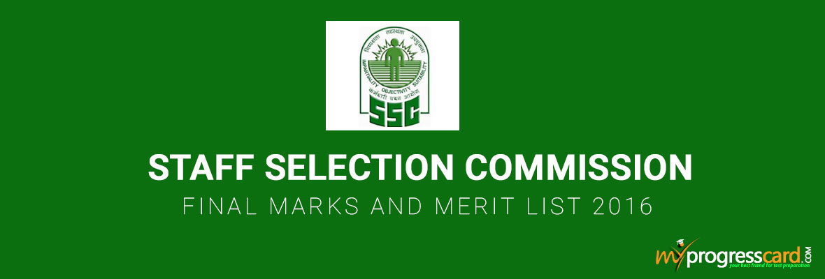 STAFF SELECTION COMMISSION FINAL MARKS AND MERIT LIST 2016