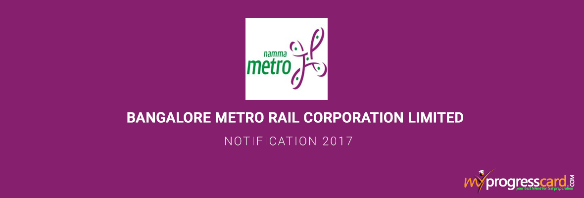 BANGALORE METRO RAIL CORPORATION LIMITED NOTIFICATION 2017