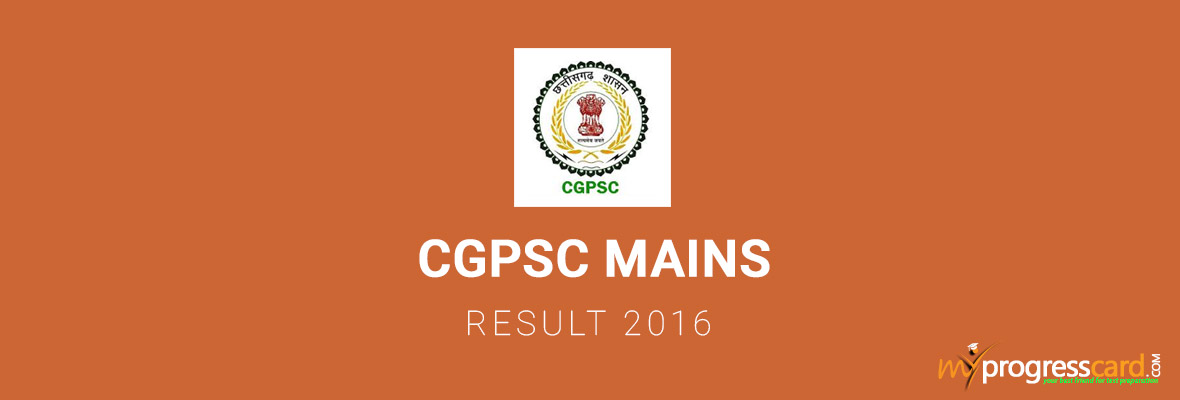 CGPSC MAINS RESULT 2016