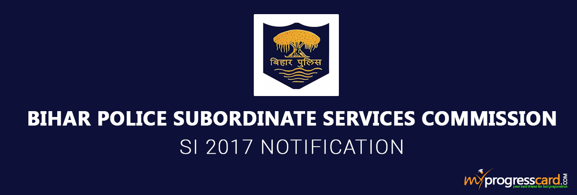 BIHAR POLICE SI 2017 NOTIFICATION