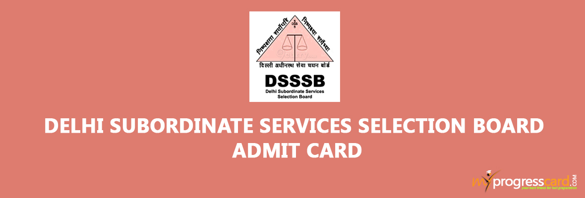 DSSSB ADMIT CARD FOR JUNIOR CLERKS 2017 IS OUT