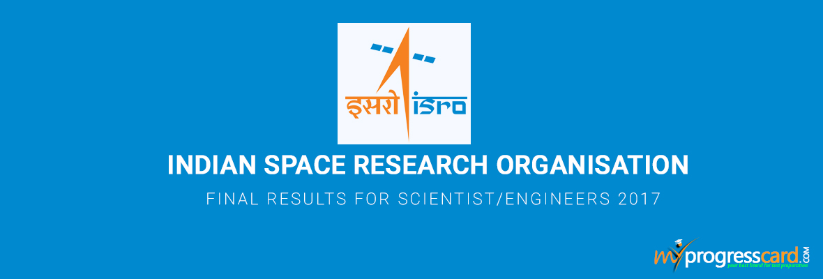ISRO FINAL RESULTS FOR SCIENTIST/ENGINEERS 2017