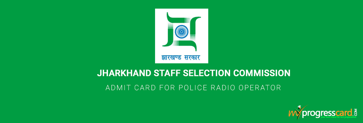 JSSC ADMIT CARD FOR POLICE RADIO OPERATOR