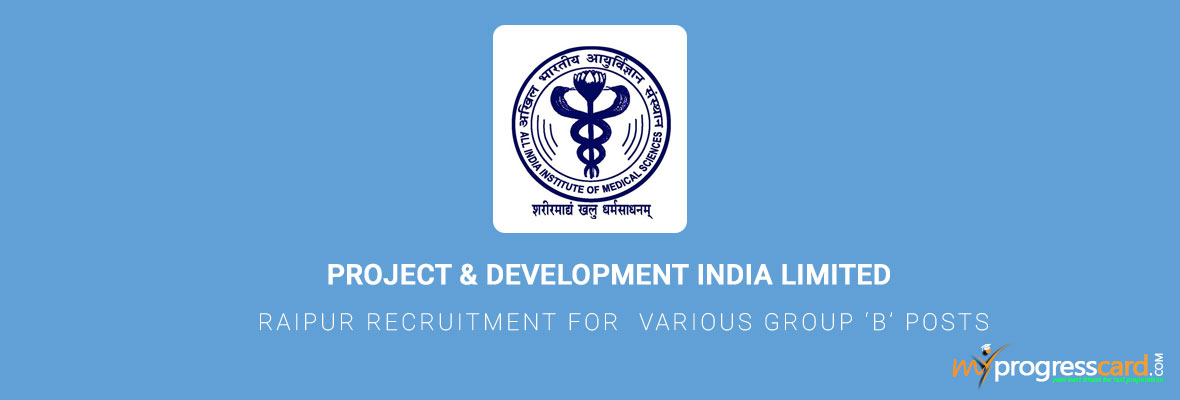 AIIMS RAIPUR RECRUITMENT FOR  VARIOUS GROUP 'B' POSTS