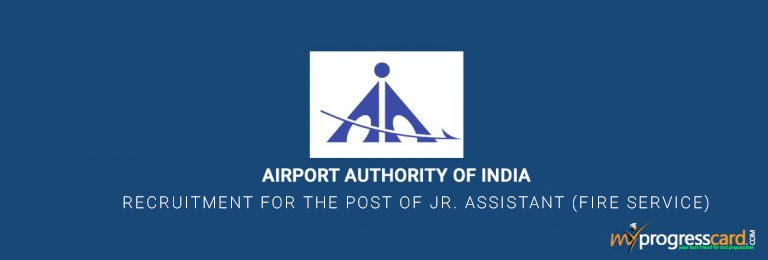 AIRPORTS AUTHORITY OF INDIA RECRUITMENT FOR THE POST OF JR. ASSISTANT (FIRE SERVICE) 69 POSTS