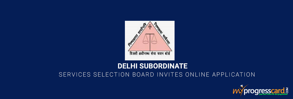 DELHI SUBORDINATE SERVICES SELECTION RECRUITMENT 2017