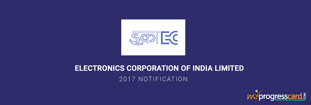 ELECTRONICS CORPORATION OF INDIA LIMITED 2017 NOTIFICATION