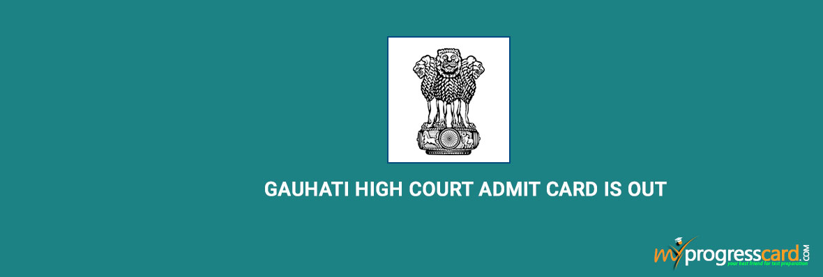 GAUHATI HIGH COURT ADMIT CARD IS OUT