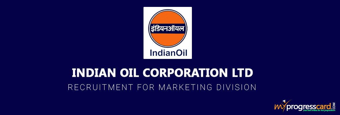 INDIAN OIL CORPORATION LIMITED RECRUITMENT FOR MARKETING DIVISION