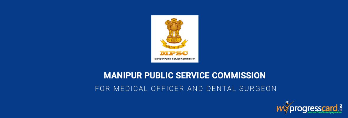 MANIPUR PUBLIC SERVICE COMMISSION FOR MEDICAL OFFICER AND DENTAL SURGEON