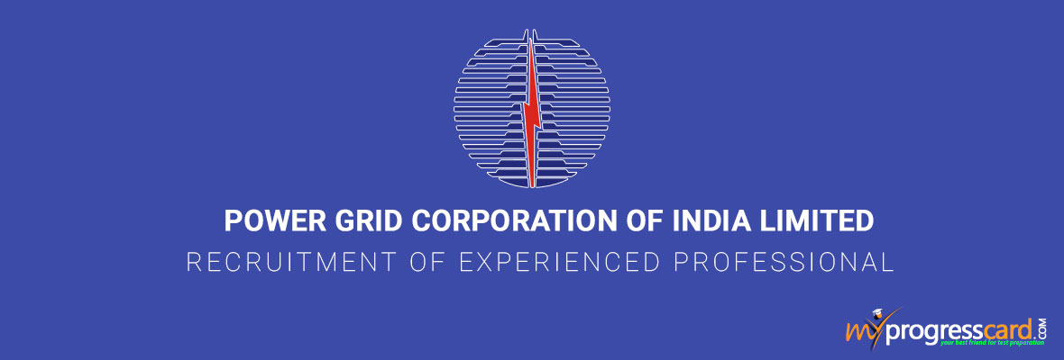 POWER GRID CORPORATION OF INDIA LIMITED RECRUITMENT OF EXPERIENCED PROFESSIONAL