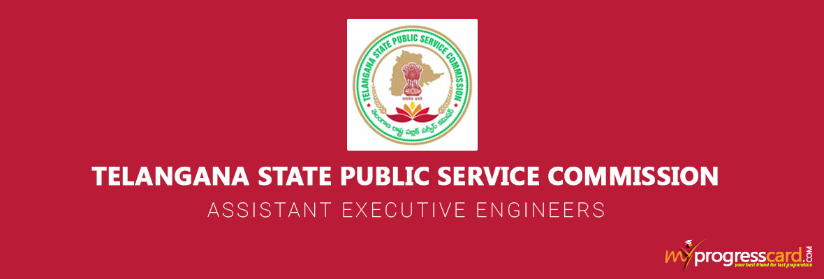 TELANGANA STATE PUBLIC SERVICE COMMISSION FOR ASSISTANT EXECUTIVE ENGINEERS