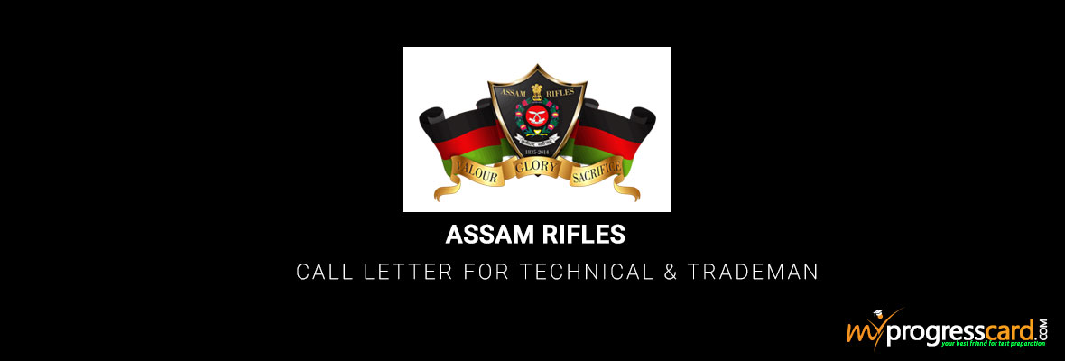ASSAM RIFLES CALL LETTER FOR TECHNICAL & TRADEMAN