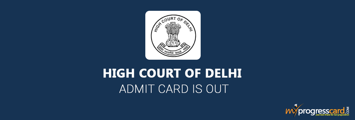 HIGH COURT OF DELHI ADMIT CARD IS OUT
