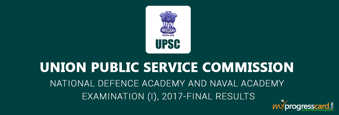 NATIONAL DEFENCE ACADEMY AND NAVAL ACADEMY EXAMINATION (I), 2017 – FINAL RESULTS