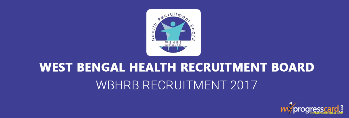 WEST BENGAL HEALTH RECRUITMENT BOARD 2017