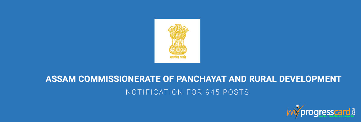 ASSAM COMMISSIONERATE OF PANCHAYAT AND RURAL DEVELOPMENT NOTIFICATION FOR 945 POSTS
