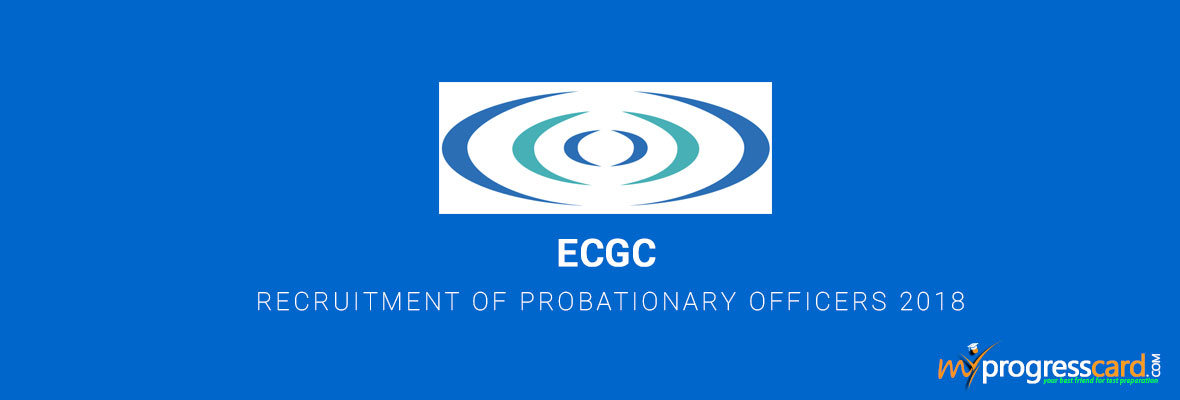 ECGC RECRUITMENT OF PROBATIONARY OFFICERS 2018