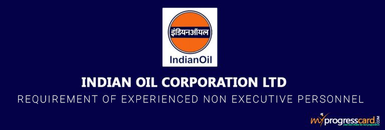Indian Oil Corporation Limited – Requirement for Experienced Non Executive Personnel