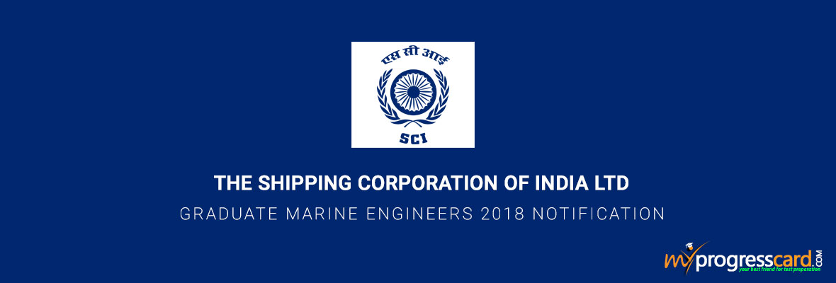 THE SHIPPING CORPORATION OF INDIA LTD FOR GRADUATE MARINE ENGINEERS 2018 NOTIFICATION