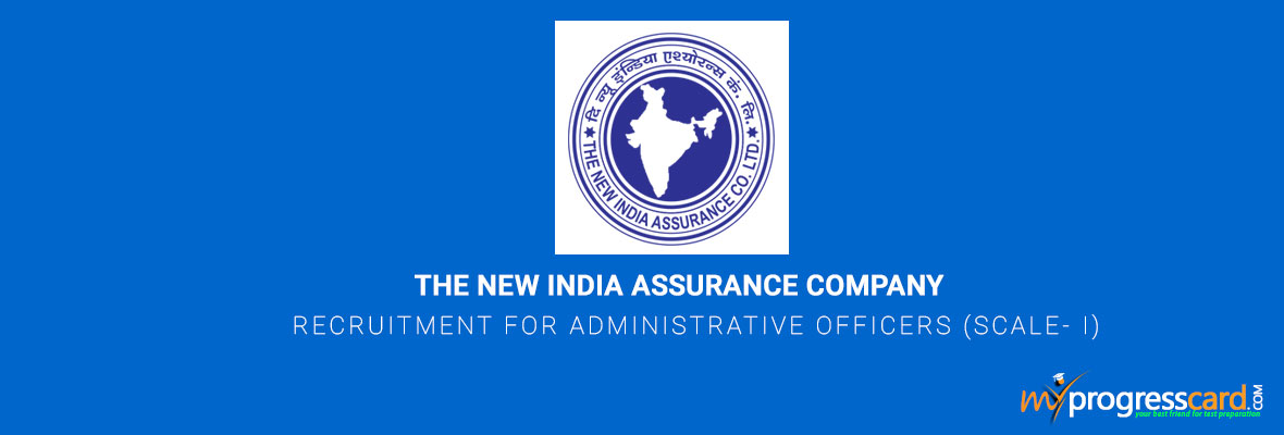 THE NEW INDIA ASSURANCE COMPANY RECRUITMENT FOR ADMINISTRATIVE OFFICERS (SCALE- I)