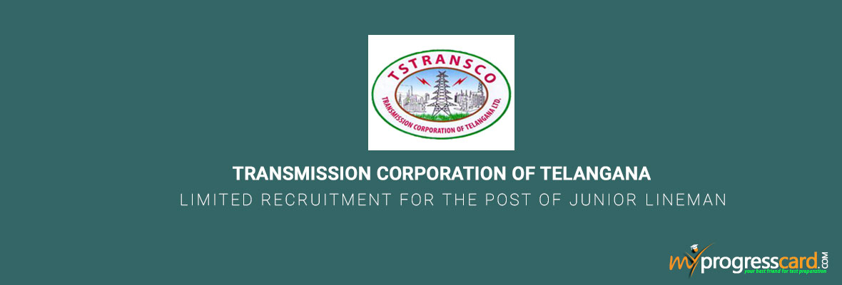TRANSMISSION CORPORATION OF TELANGANA LIMITED RECRUITMENT FOR THE POST OF JUNIOR LINEMAN