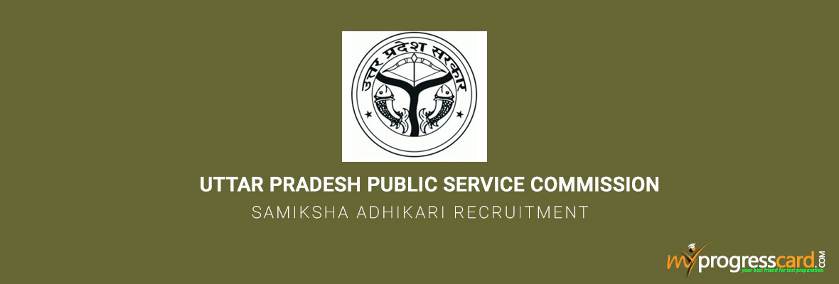 UTTAR PRADESH PUBLIC SERVICE COMMISSION SAMIKSHA ADHIKARI RECRUITMENT