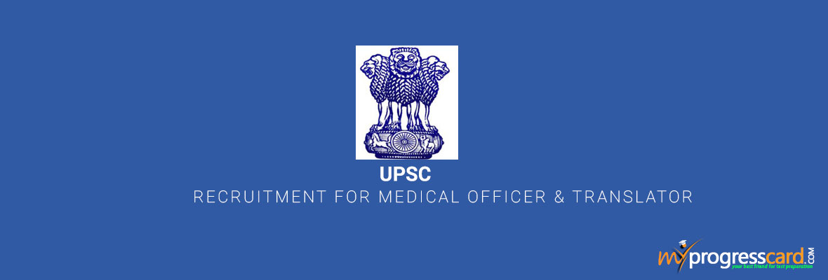 UPSC Recruitment for Medical Officer & Translator