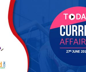 Today's Current Affairs 27th – June- 2018 – MyProgressCard