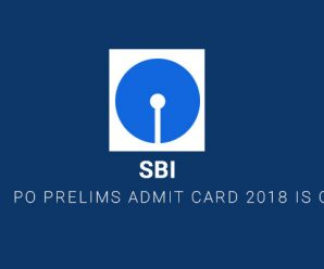 SBI PO Prelims Admit Card 2018 is Out
