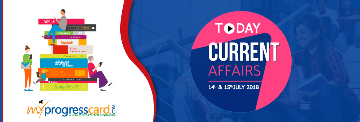 Current Affairs 14th & 15th July
