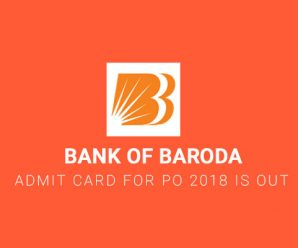 Bank of Baroda Admit Card for PO 2018 is Out
